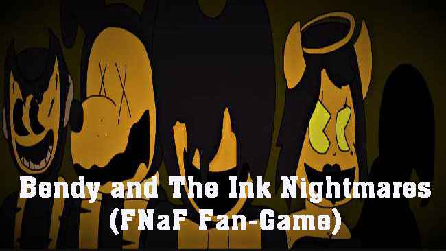 Bendy and The Ink Nightmares (FNaF Fan-Game) Free Download