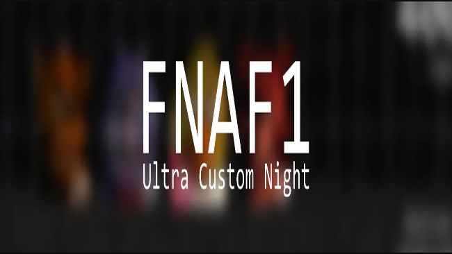 Five Nights at Freddy's 1 Ultra Custom Night Free Download