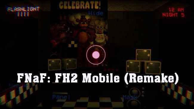 FNaF: FH2 Mobile (Remake) APK Free Download