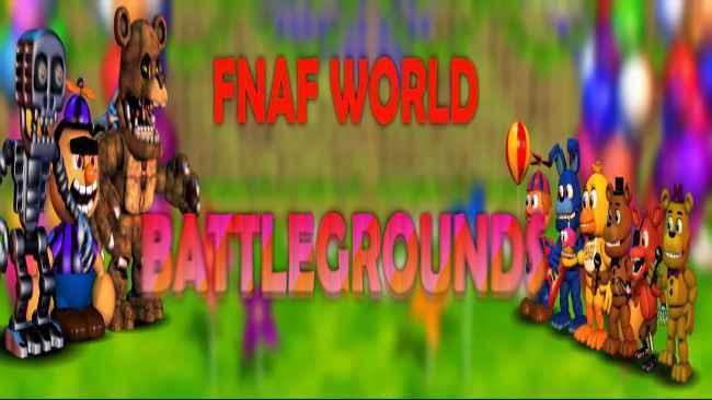 FNaF World: Battlegrounds Free Download
