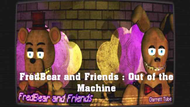 FredBear and Friends : Out of the Machine Free Download
