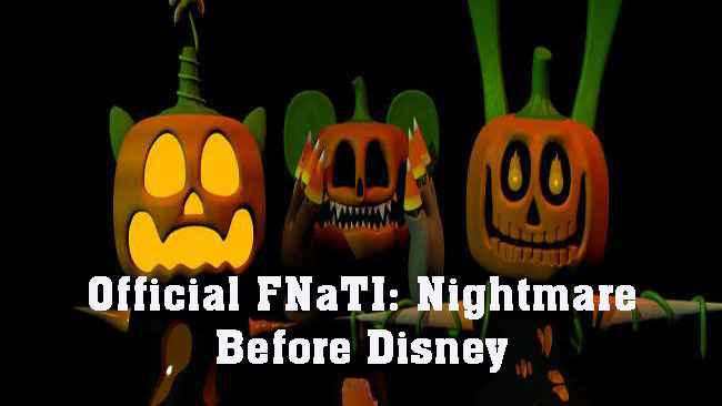 Official FNaTI: Nightmare Before Disney Free Download