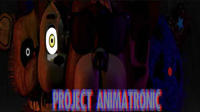 Project Animatronic (Official) APK For Android Free Download